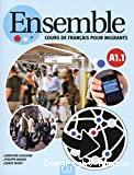 Ensemble. Cours de Français pour migrants. A1.1 Livre de l'élève.