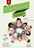 Trait d'union. Méthode de français pour migrant (Niveau 1). 2e édition